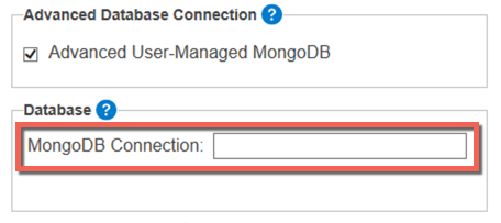 Screenshot of Advanced User-Managed MongoDB selected and the corresponding MongoDB Connection field that appears in the Database section