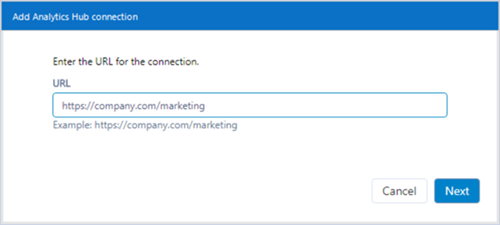 Image showing the Add Analytics Hub connection window with an input field for a URL as well as Cancel and Next buttons.